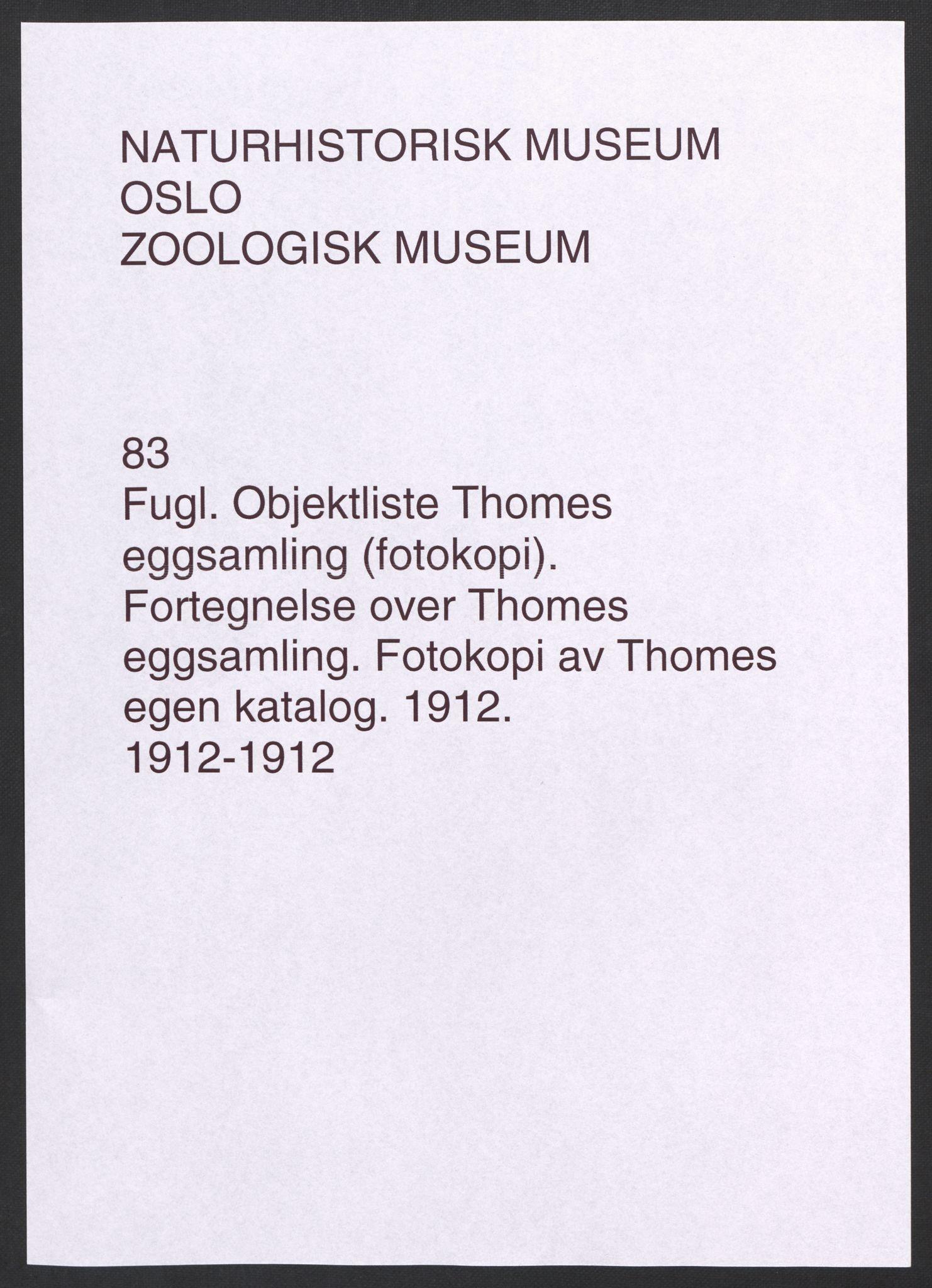 NHMO, Naturhistorisk museum (Oslo), 2: Fugl. Objektliste. Fortegnelse over Thomes eggsamling., 1912
