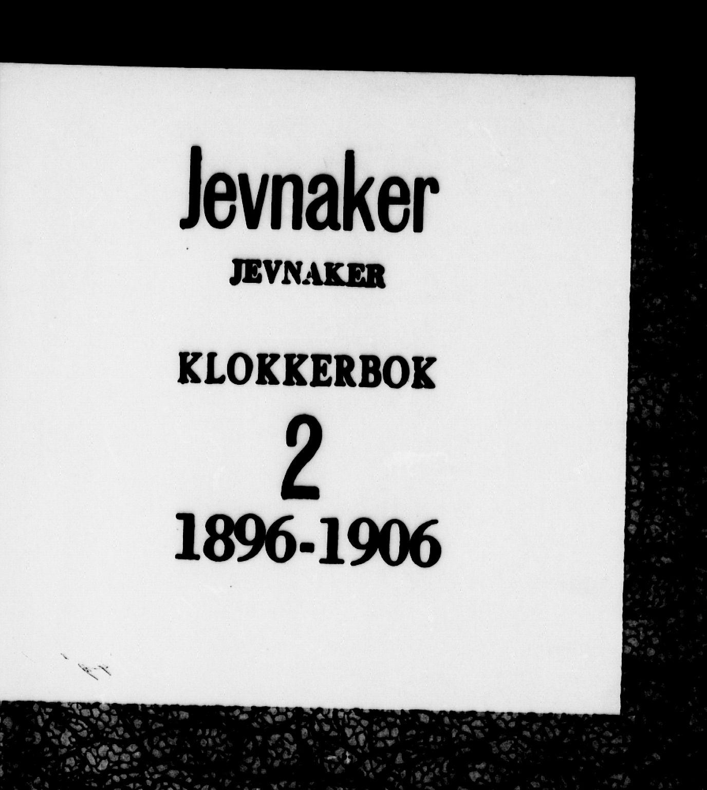 SAH, Jevnaker prestekontor, Klokkerbok nr. 2, 1896-1906