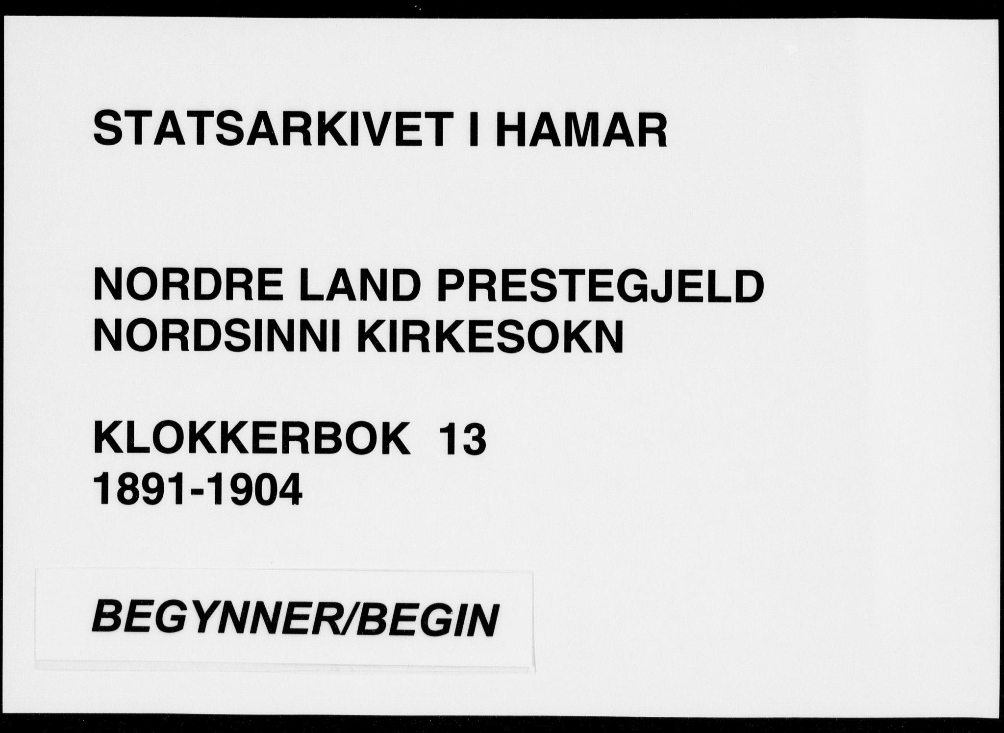 SAH, Nordre Land prestekontor, Klokkerbok nr. 13, 1891-1904