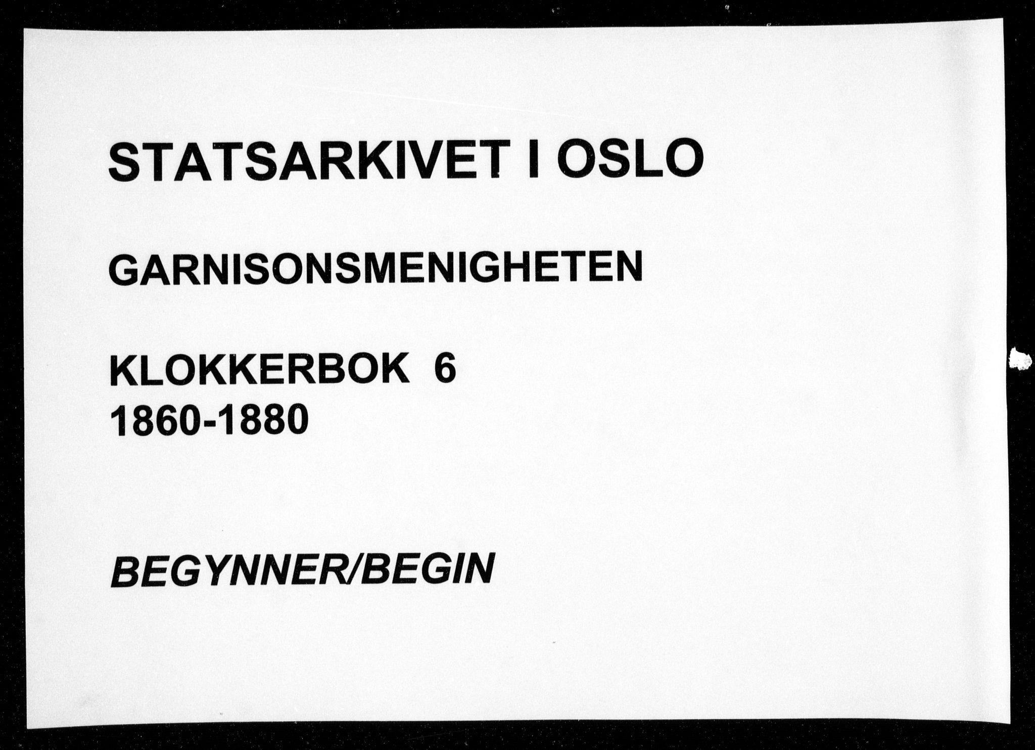 SAO, Garnisonsmenigheten Kirkebøker, G/Ga/L0006: Klokkerbok nr. 6, 1860-1880