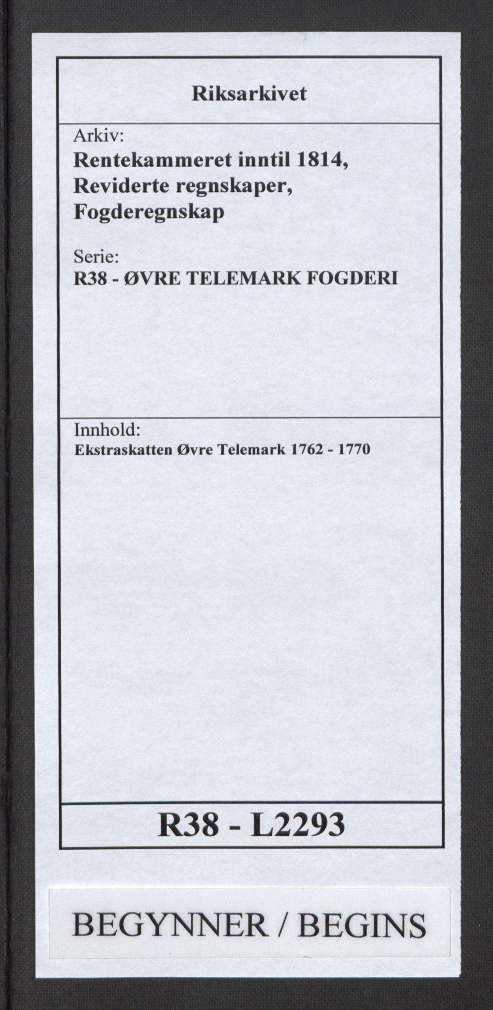 RA, Rentekammeret inntil 1814, Reviderte regnskaper, Fogderegnskap, R38/L2293: Ekstraskatten Øvre Telemark, 1762-1770, s. 1