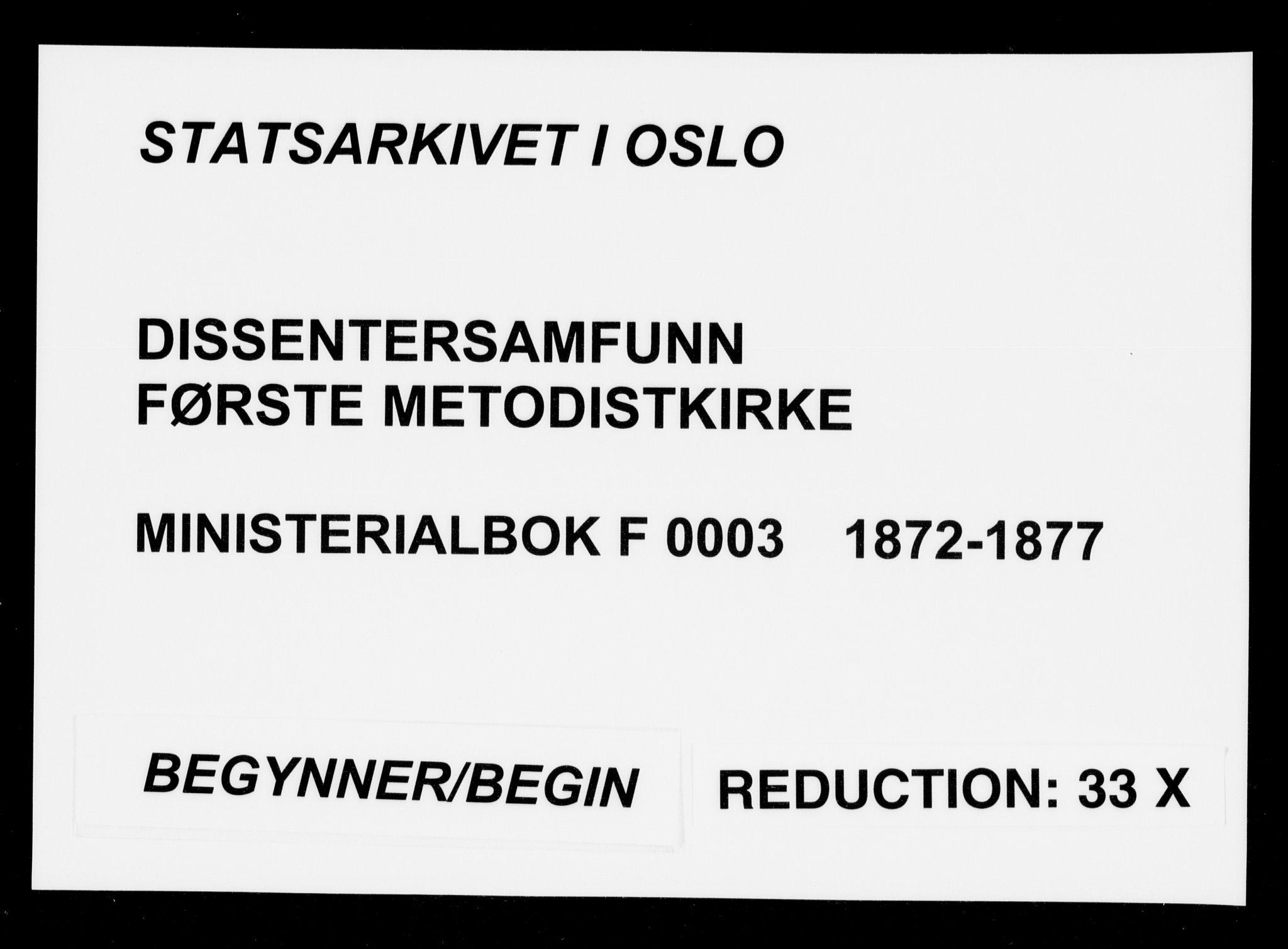 SAO, Første Metodistkirke Oslo -  menighetsprotokoller, F/L0003: Dissenterprotokoll nr. 3, 1872-1877