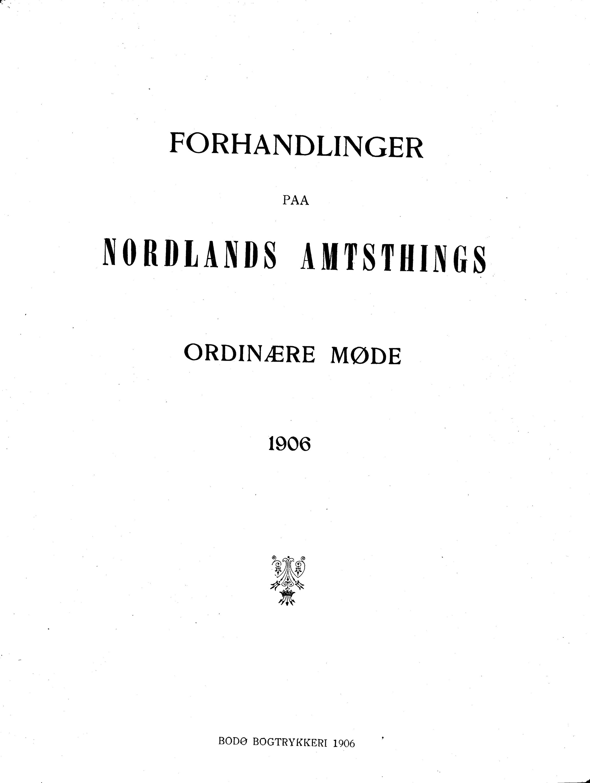 AIN, Nordland Fylkeskommune. Fylkestinget, A/Ac/L0029: Fylkestingsforhandlinger 1906, 1906