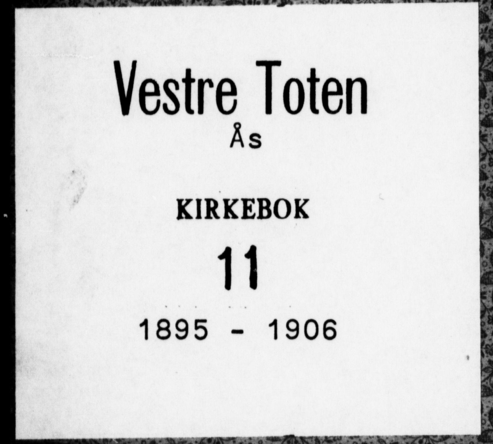 SAH, Vestre Toten prestekontor, Ministerialbok nr. 11, 1895-1906