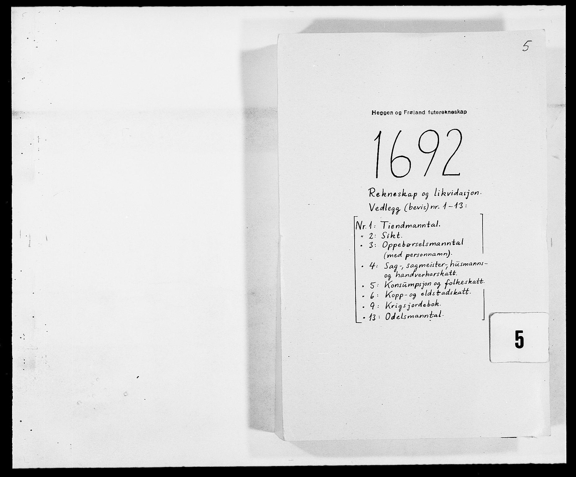 RA, Rentekammeret inntil 1814, Reviderte regnskaper, Fogderegnskap, R06/L0283: Fogderegnskap Heggen og Frøland, 1691-1693, s. 116