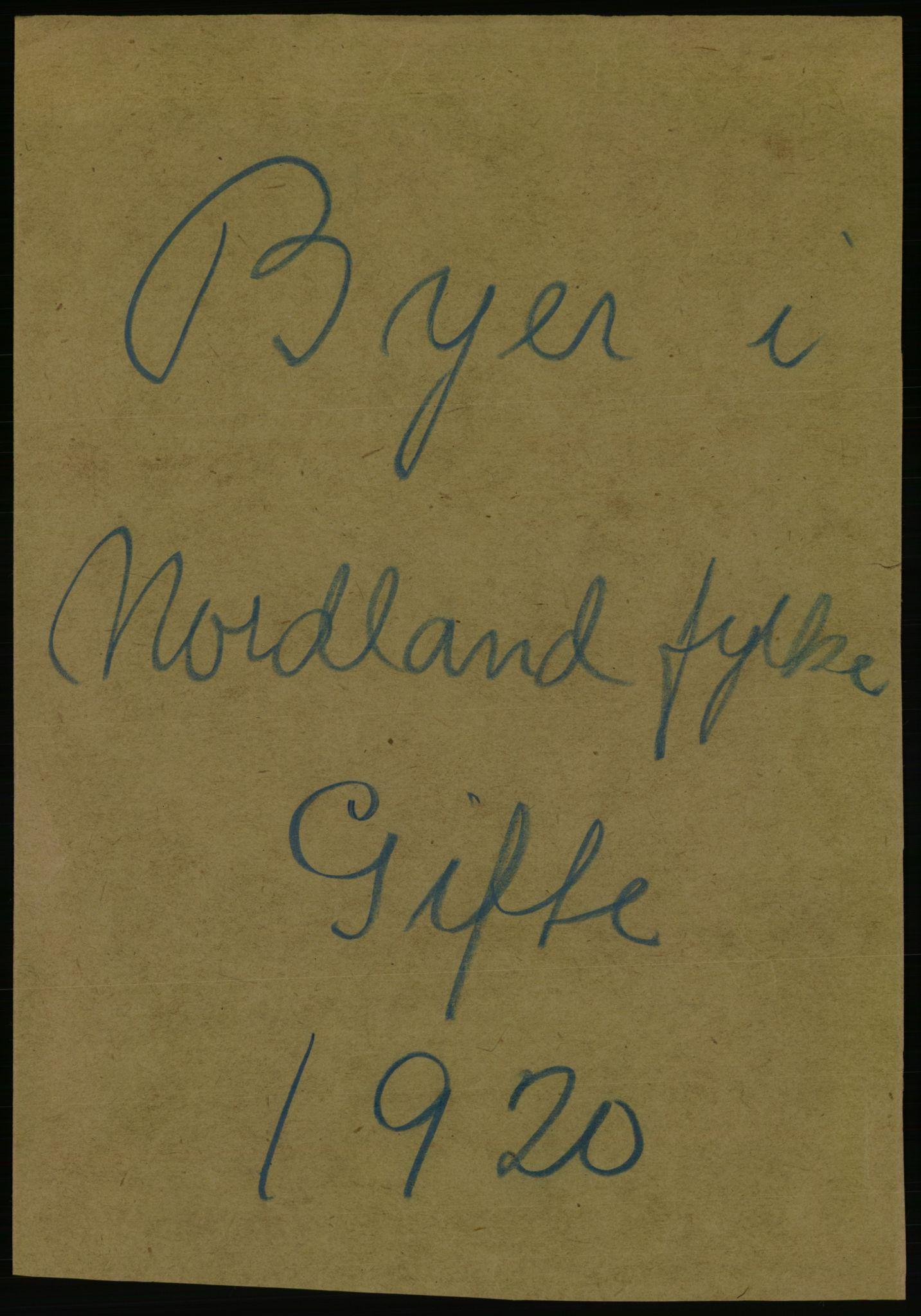 RA, Statistisk sentralbyrå, Sosiodemografiske emner, Befolkning, D/Df/Dfb/Dfbj/L0057: Nordland fylke: Gifte, dødfødte. Bygder og byer., 1920