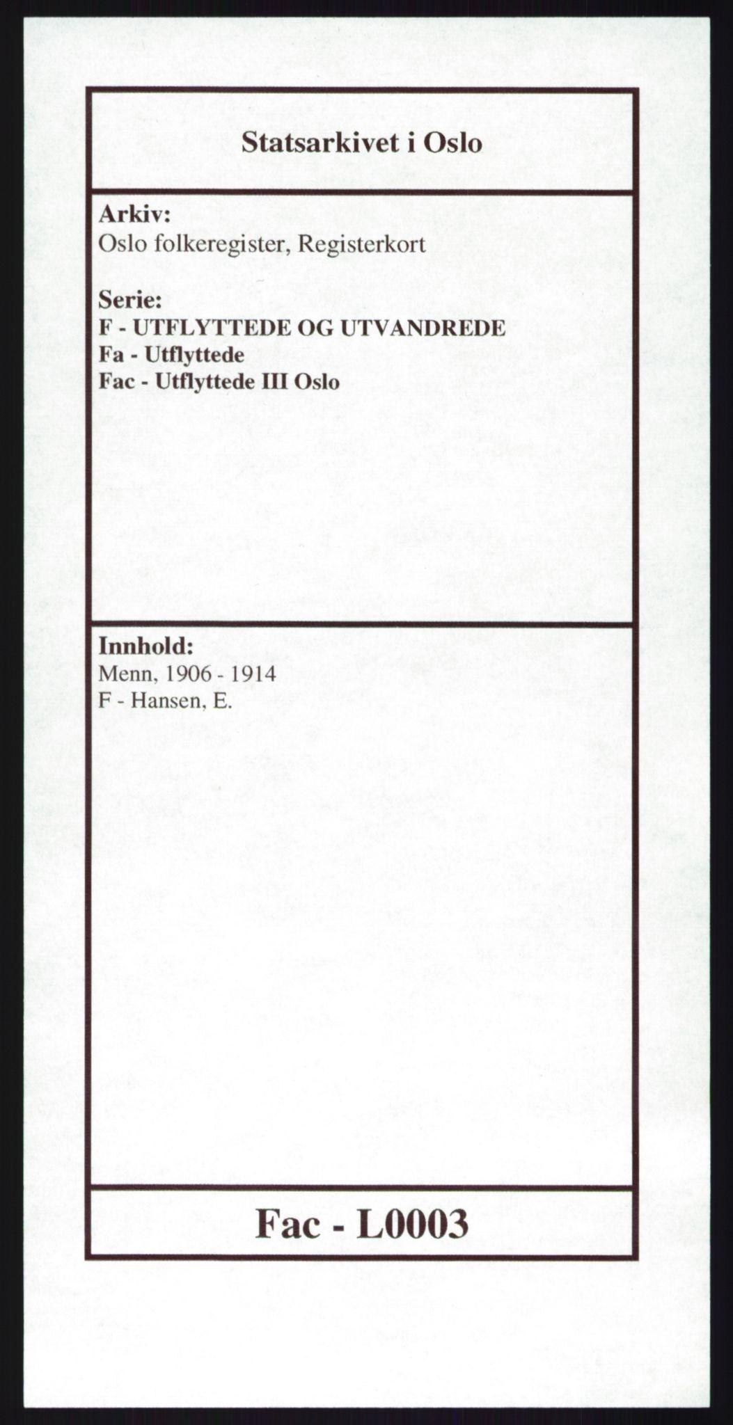 SAO, Oslo folkeregister, Registerkort, F/Fa/Fac/L0003: Menn, 1906-1914