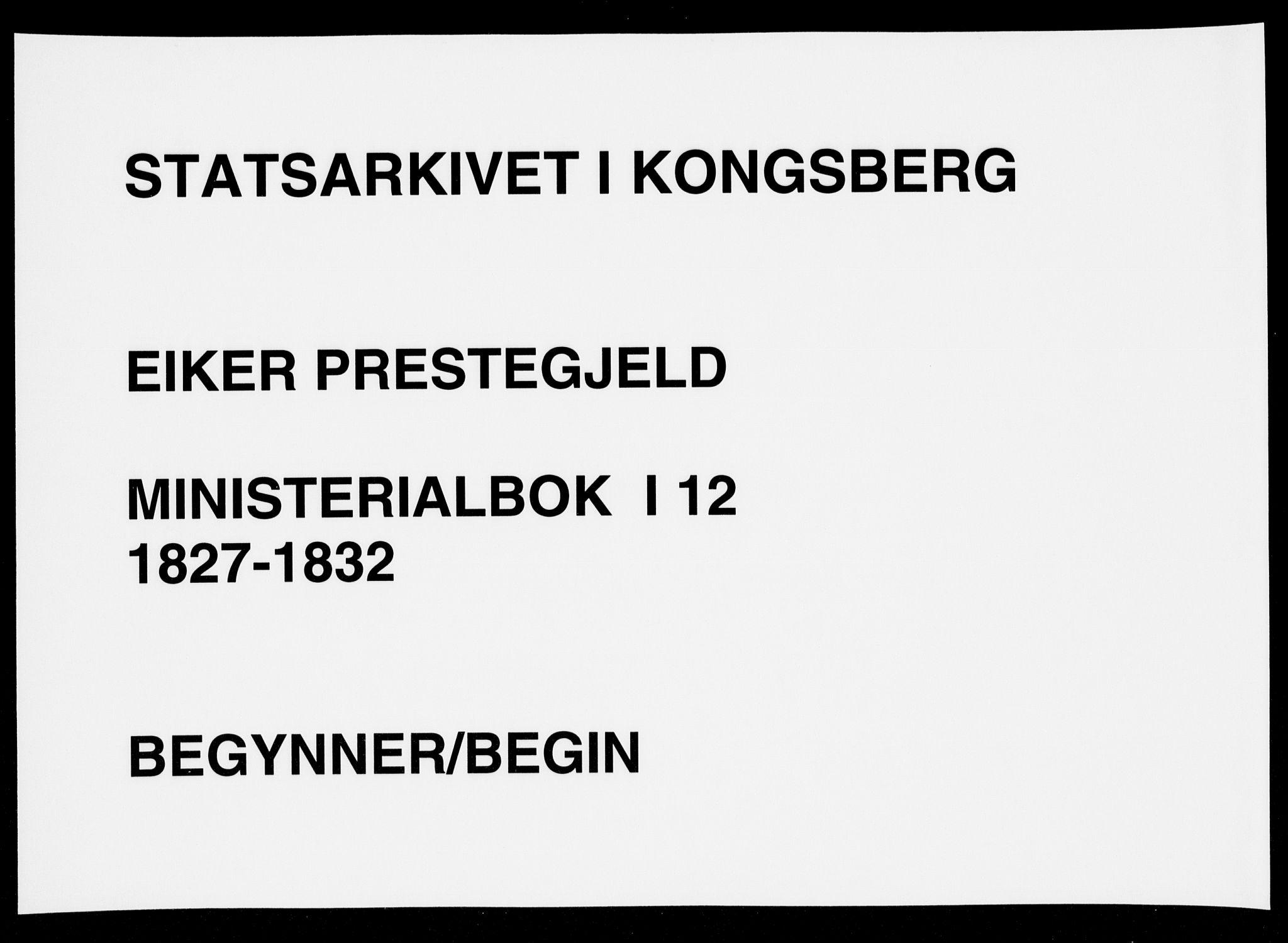 SAKO, Eiker kirkebøker, F/Fa/L0012: Ministerialbok nr. I 12, 1827-1832