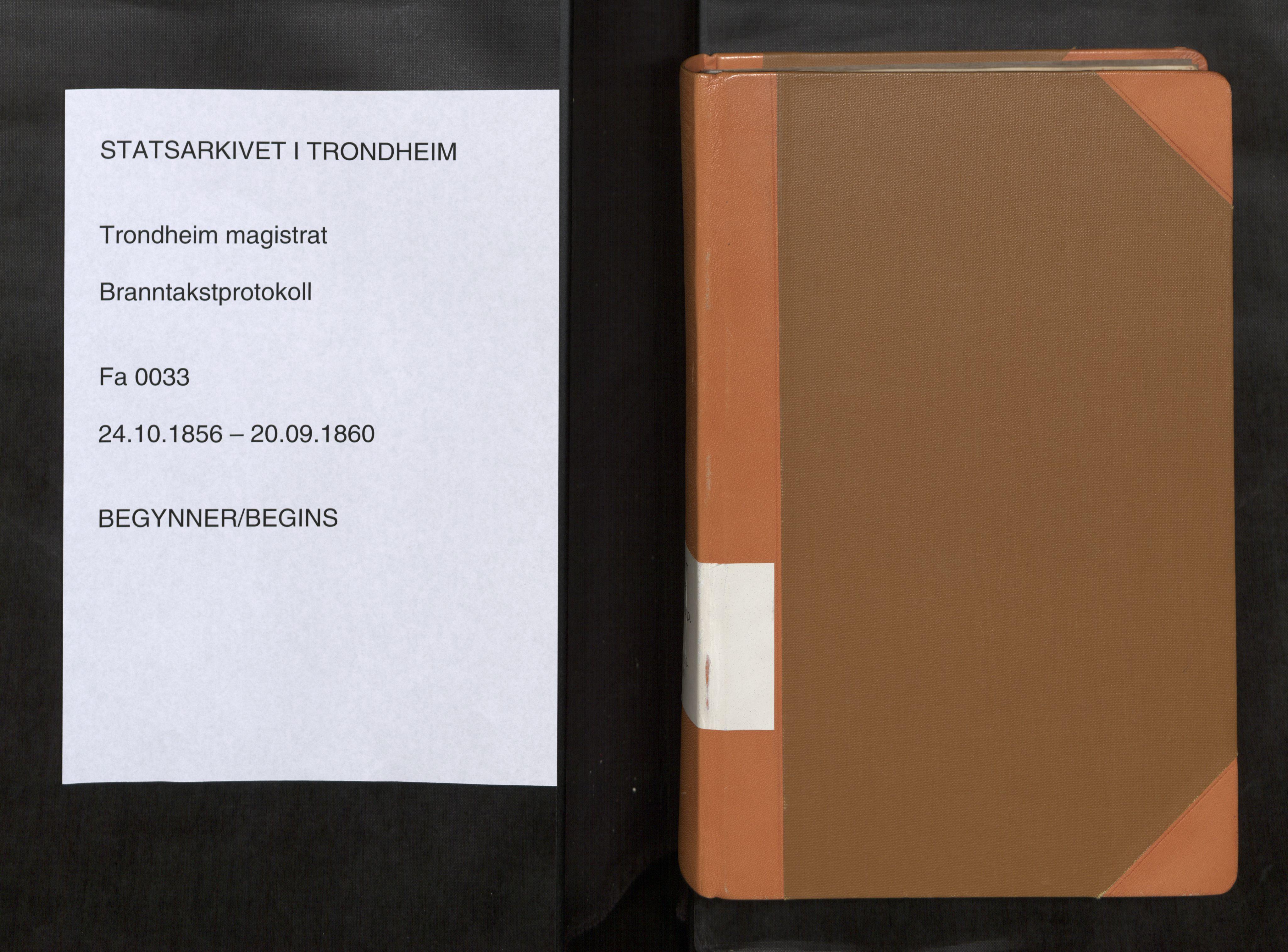 SAT, Norges Brannkasse Trondheim magistrat, Fa/L0036: Branntakstprotokoll, 1856-1860